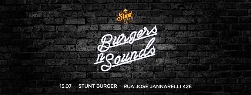 Balada com Hambúrguer no Stunt Burger - Burgers N Sounds